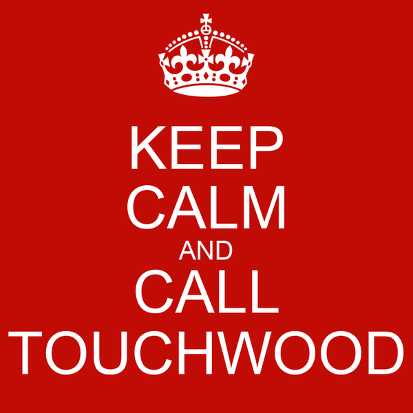 KEEP CALM AND CALL TOUCHWOOD