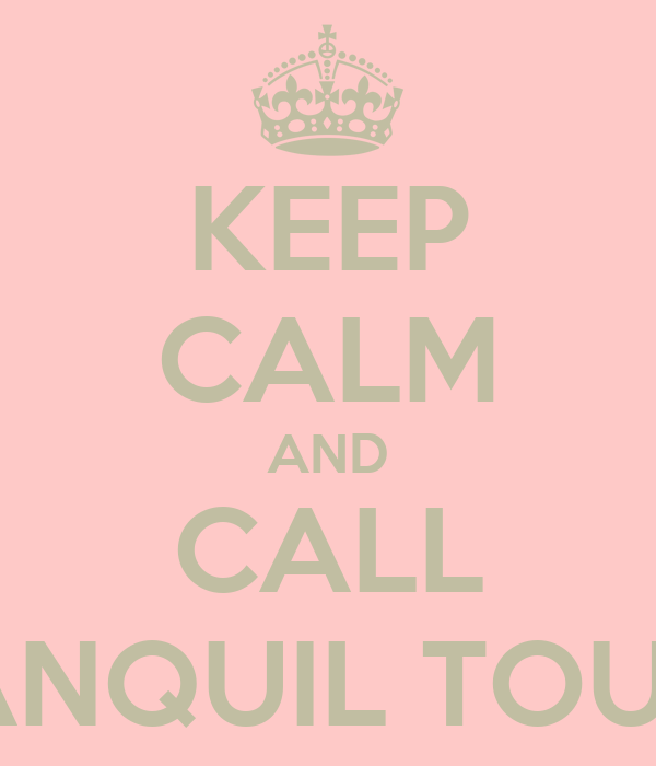 KEEP CALM AND CALL TRANQUIL TOUCH