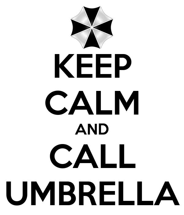 KEEP CALM AND CALL UMBRELLA
