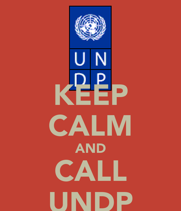 KEEP CALM AND CALL UNDP