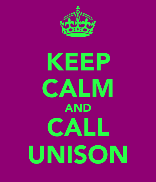KEEP CALM AND CALL UNISON