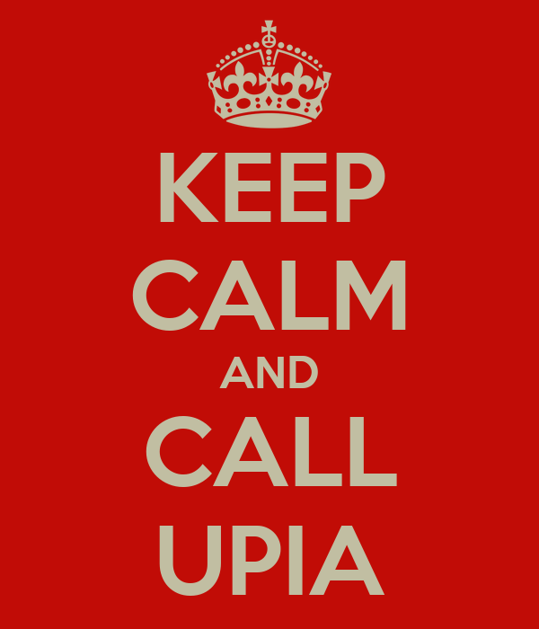 KEEP CALM AND CALL UPIA