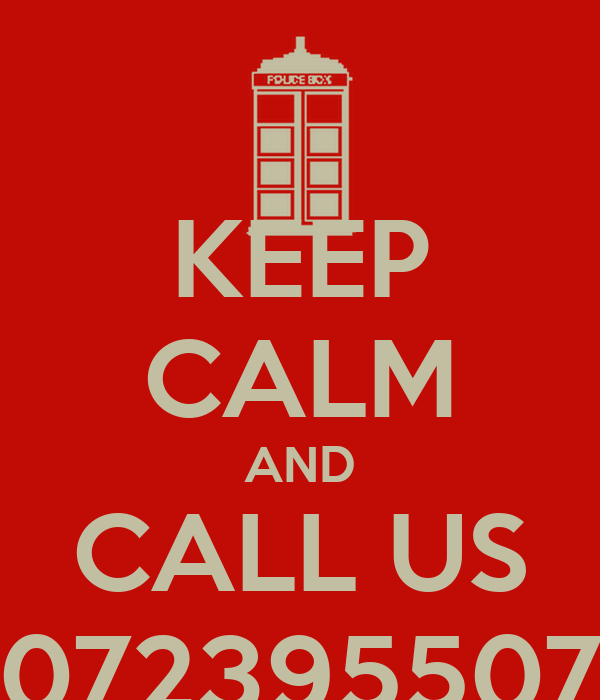 KEEP CALM AND CALL US 072395507