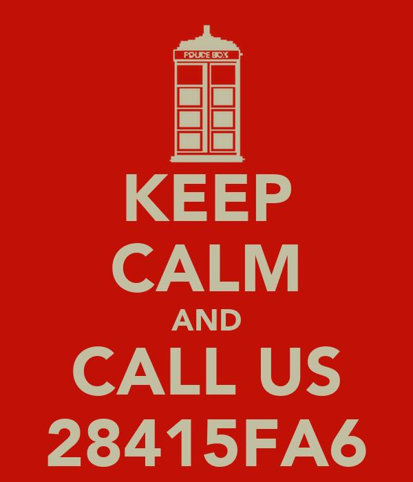 KEEP CALM AND CALL US 28415FA6