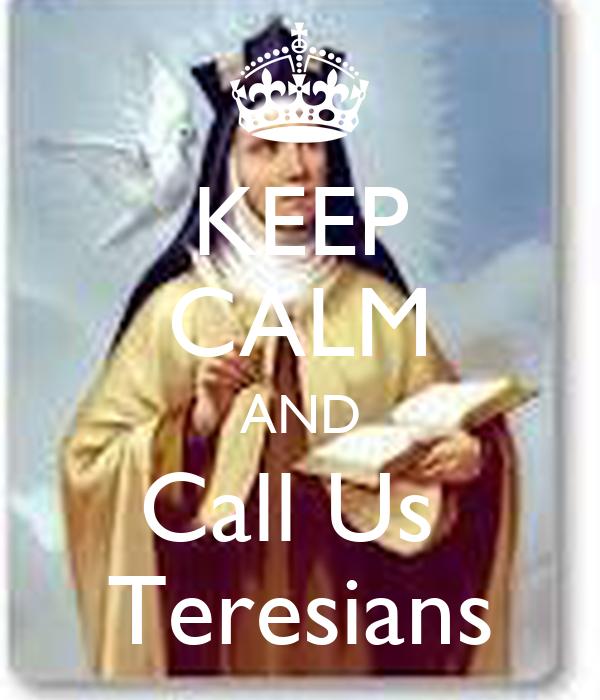 KEEP CALM AND Call Us  Teresians