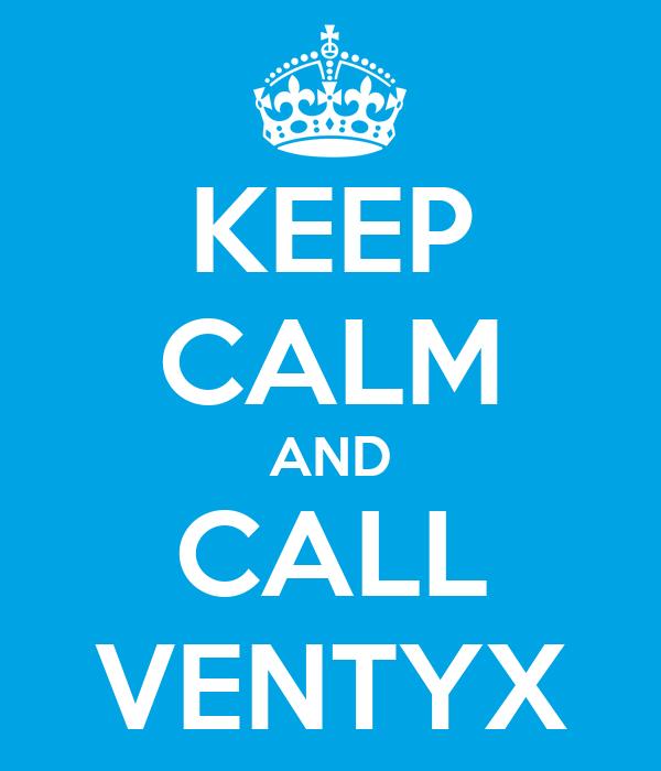 KEEP CALM AND CALL VENTYX
