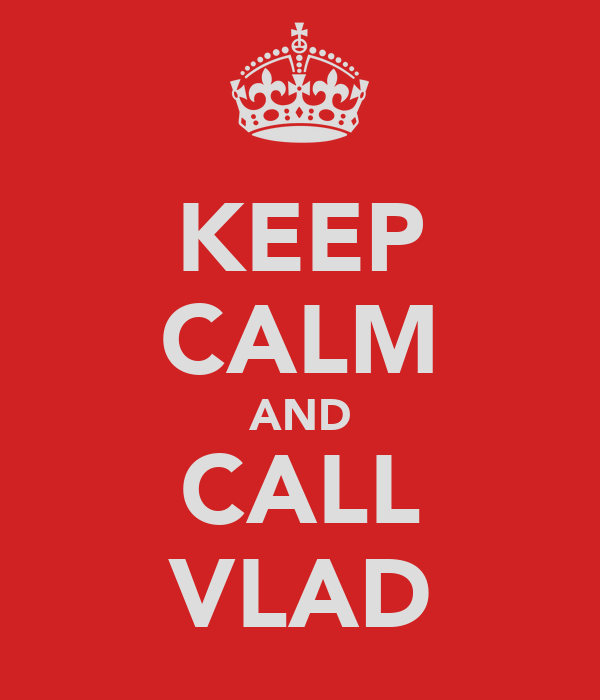 KEEP CALM AND CALL VLAD
