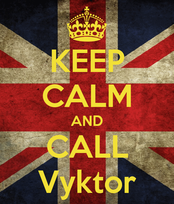 KEEP CALM AND CALL Vyktor