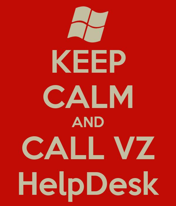 KEEP CALM AND CALL VZ HelpDesk