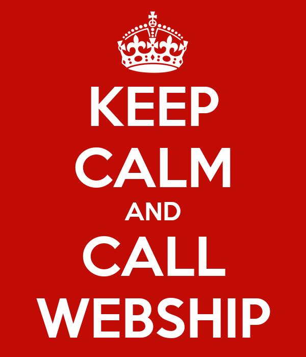 KEEP CALM AND CALL WEBSHIP