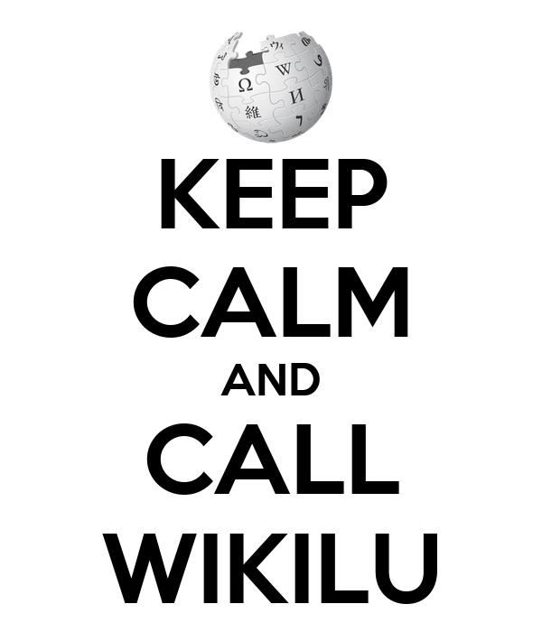 KEEP CALM AND CALL WIKILU