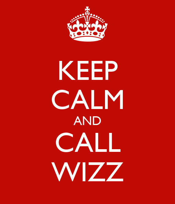KEEP CALM AND CALL WIZZ