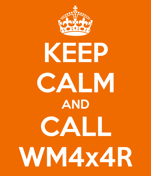 KEEP CALM AND CALL WM4x4R