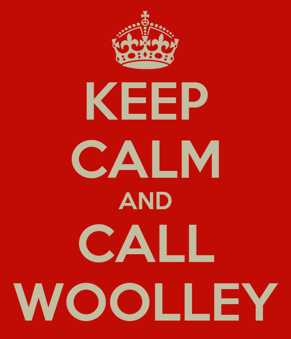 KEEP CALM AND CALL WOOLLEY