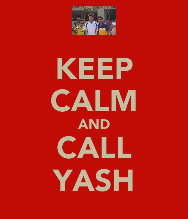 KEEP CALM AND CALL YASH