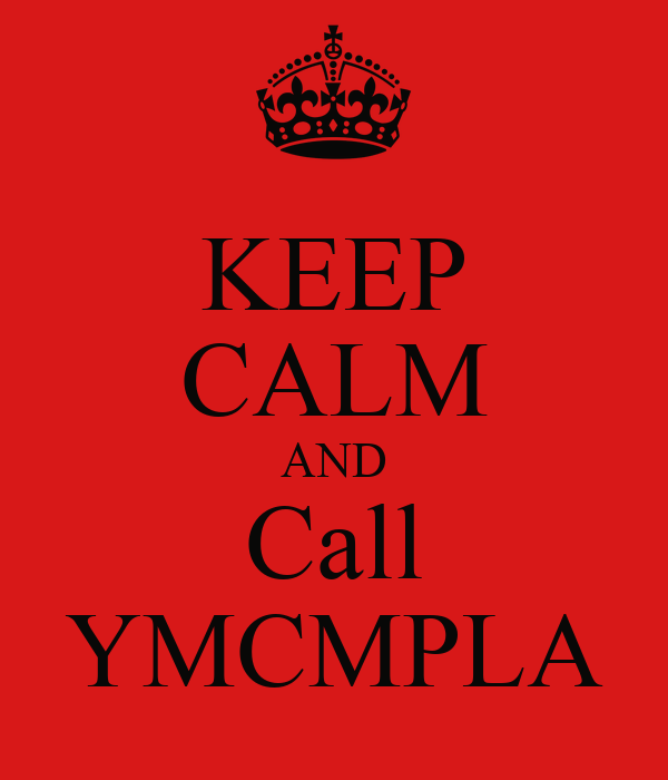 KEEP CALM AND Call YMCMPLA