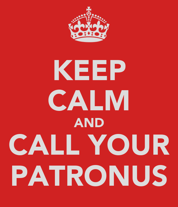KEEP CALM AND CALL YOUR PATRONUS