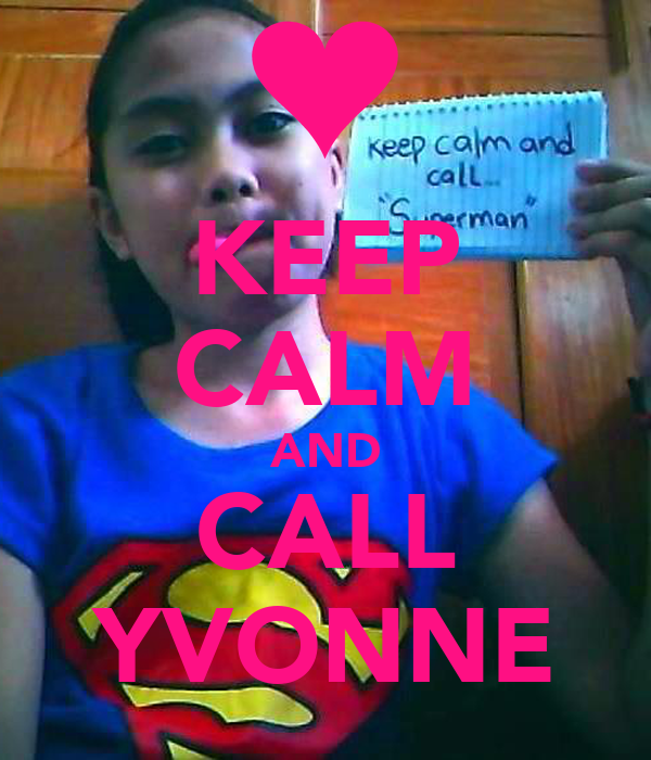 KEEP CALM AND CALL YVONNE