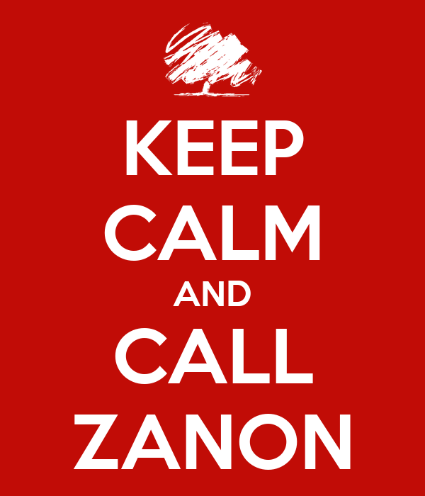 KEEP CALM AND CALL ZANON