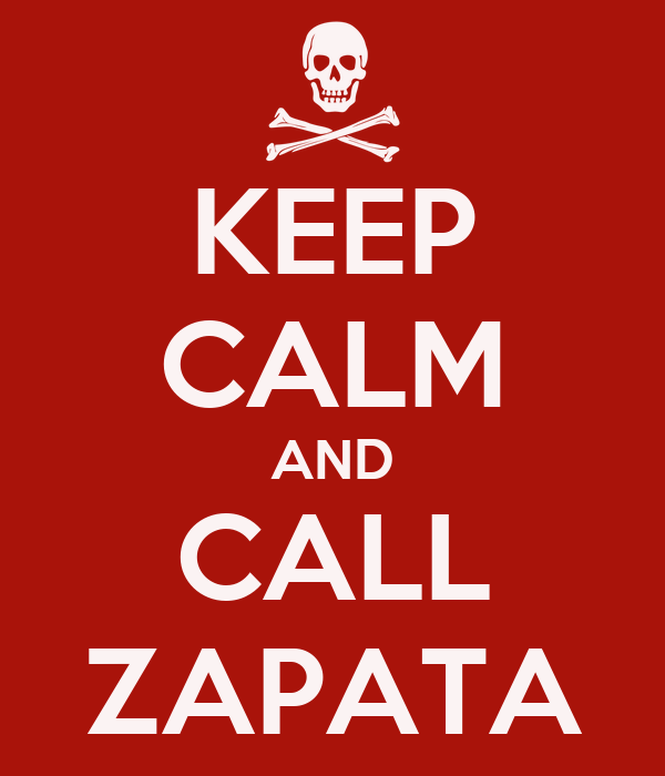 KEEP CALM AND CALL ZAPATA