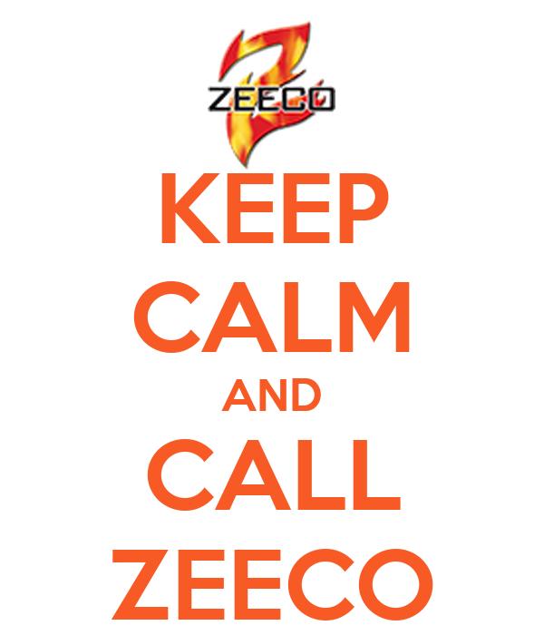 KEEP CALM AND CALL ZEECO