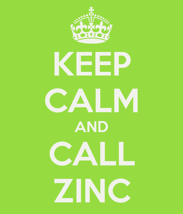 KEEP CALM AND CALL ZINC