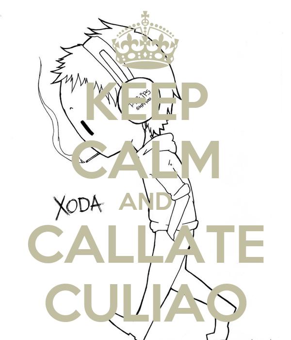 KEEP CALM AND CALLATE CULIAO