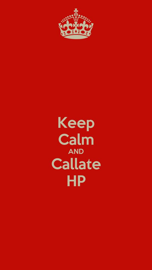 Keep Calm AND Callate HP