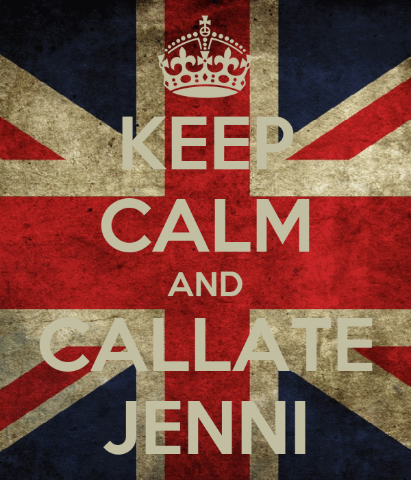 KEEP CALM AND CALLATE JENNI