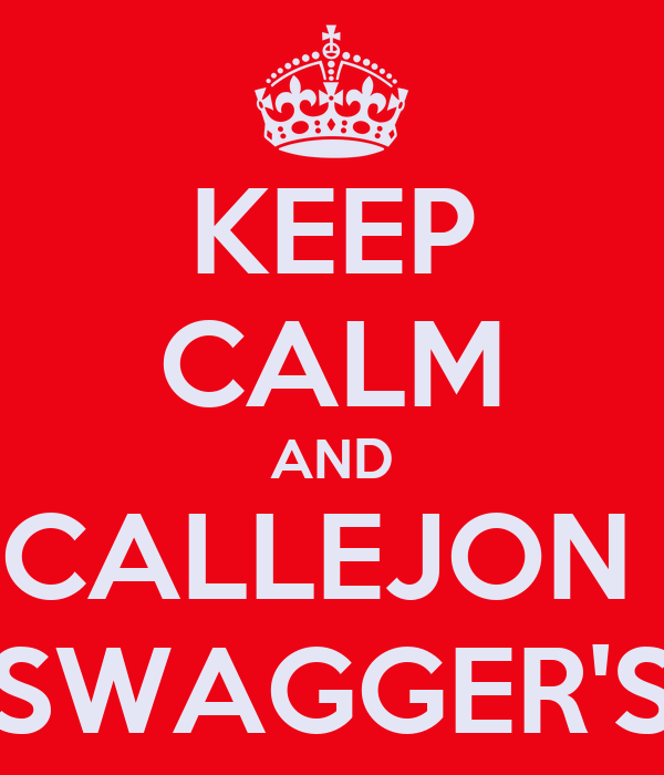 KEEP CALM AND CALLEJON  SWAGGER'S