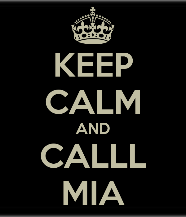 KEEP CALM AND CALLL MIA
