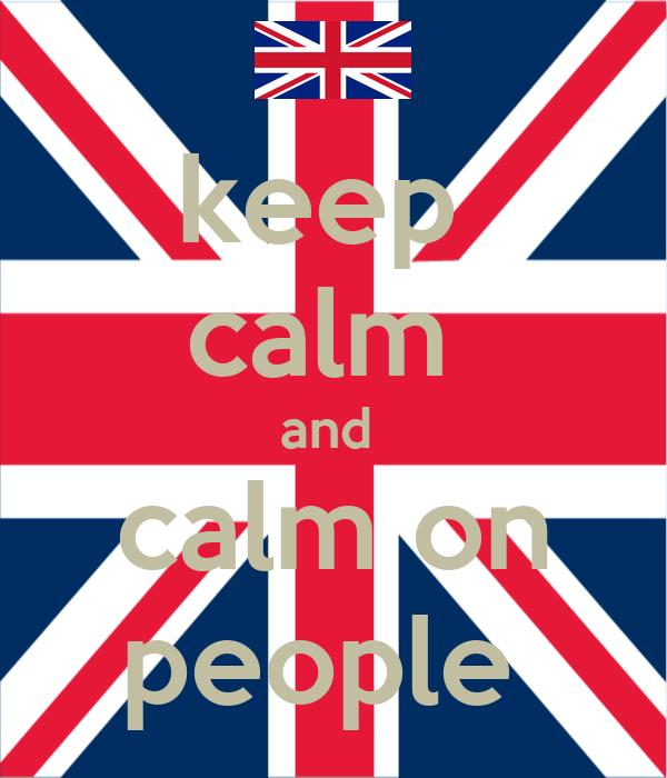 keep  calm  and   calm on  people