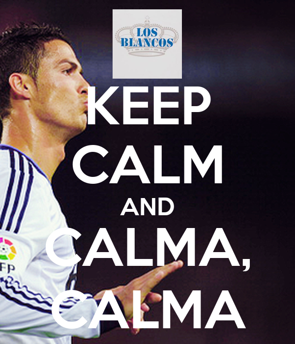 KEEP CALM AND CALMA, CALMA
