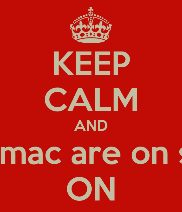 KEEP CALM AND Calmac are on site ON