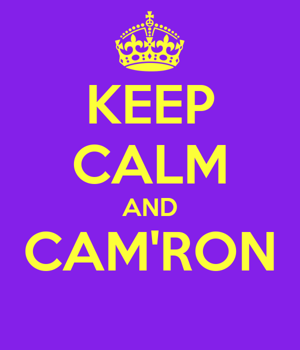 KEEP CALM AND CAM'RON