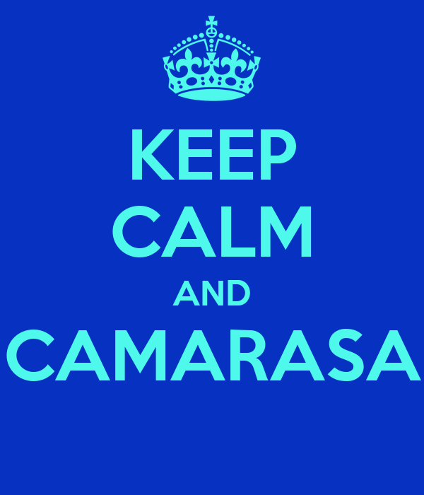 KEEP CALM AND CAMARASA