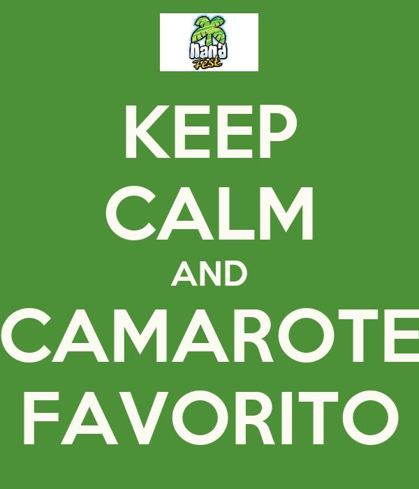 KEEP CALM AND CAMAROTE FAVORITO