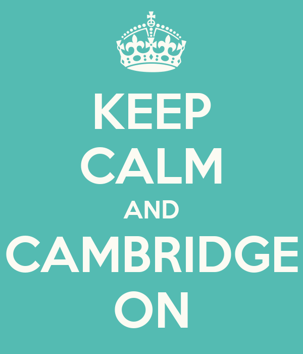 KEEP CALM AND CAMBRIDGE ON