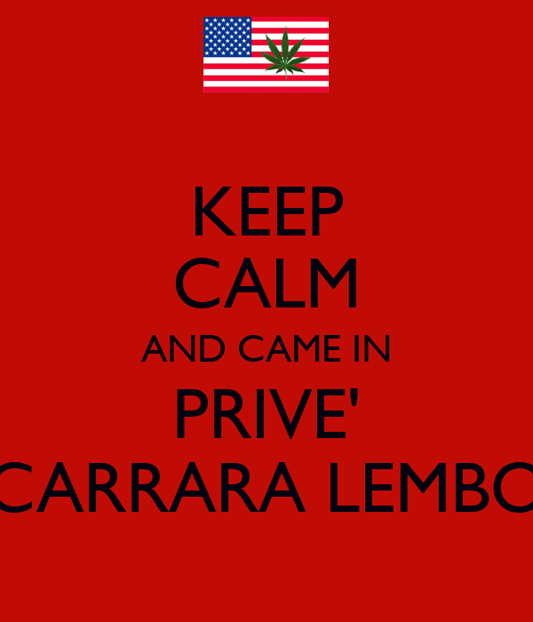 KEEP CALM AND CAME IN PRIVE' CARRARA LEMBO