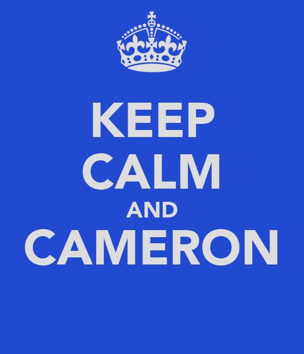 KEEP CALM AND CAMERON