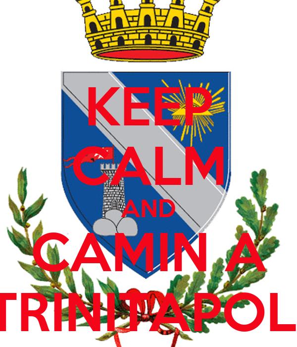 KEEP CALM AND CAMIN A TRINITAPOLI