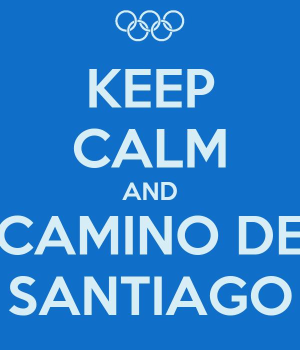 KEEP CALM AND CAMINO DE SANTIAGO