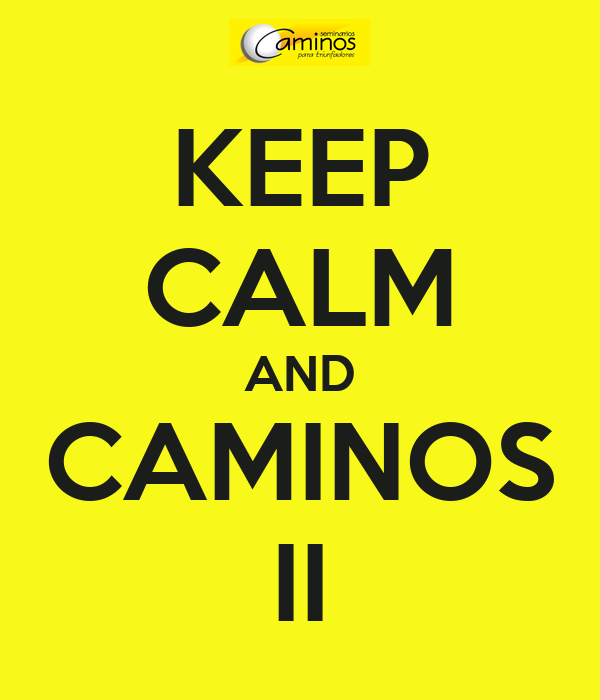 KEEP CALM AND CAMINOS II