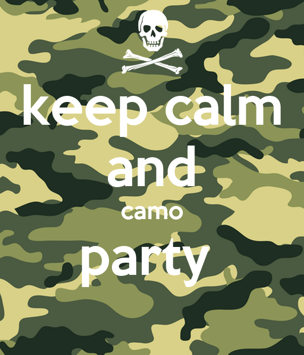 keep calm and camo party