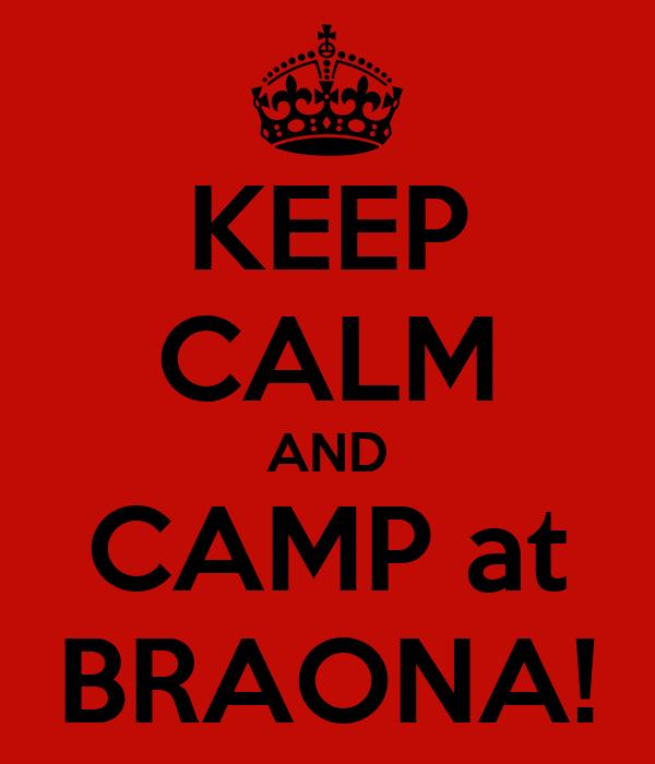 KEEP CALM AND CAMP at BRAONA!