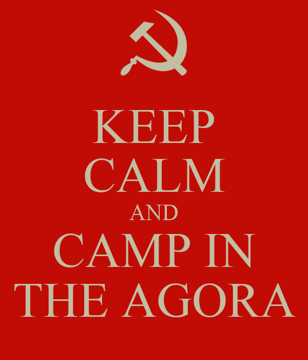 KEEP CALM AND CAMP IN THE AGORA