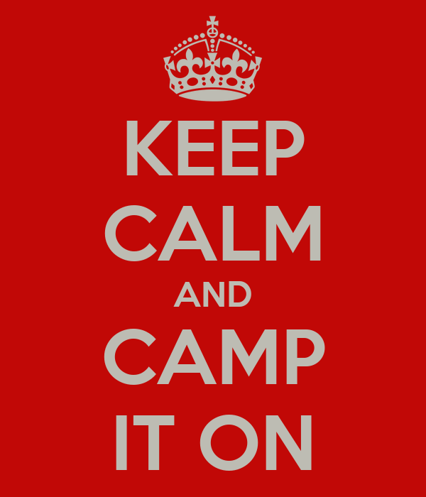 KEEP CALM AND CAMP IT ON