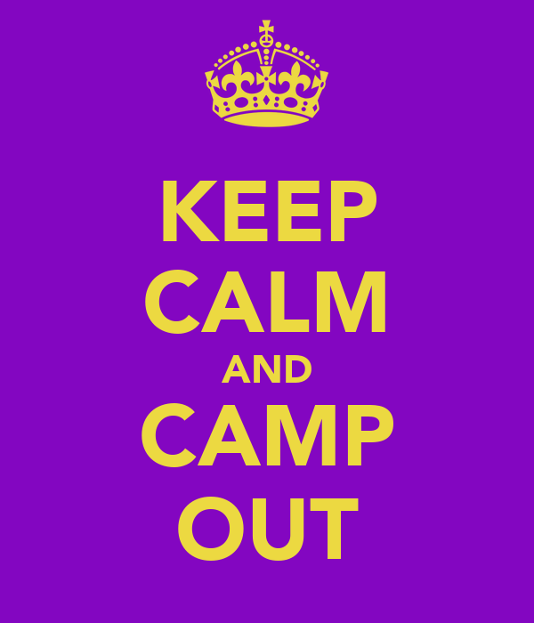 KEEP CALM AND CAMP OUT