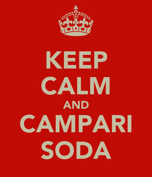 KEEP CALM AND CAMPARI SODA