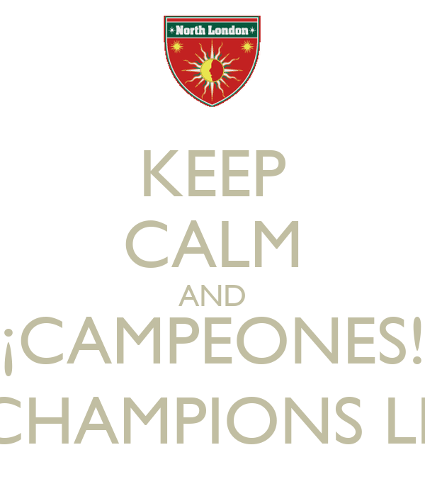 KEEP CALM AND ¡CAMPEONES! UEFA CHAMPIONS LEAGUE
